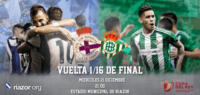 Vuelta 1/16 Copa del Rey 2016/17 Deportivo de La Coruña Real Betis