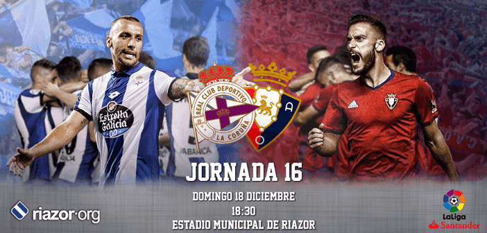 Jornada 16 Liga Santander Deportivo de La Coruña Osasuna