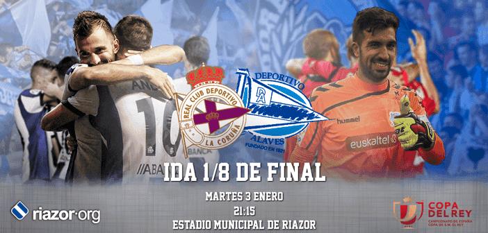Copa del Rey 2016/17 Octavos de Final Deportivo de La Coruña Deportivo Alavés