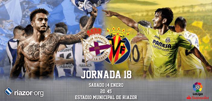 Jornada 18 Liga Santander Deportivo de La Coruña Villarreal CF