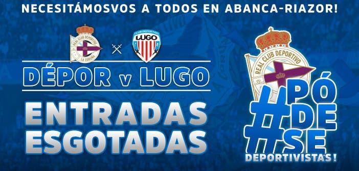 Agotadas las entradas para el Dépor vs Lugo