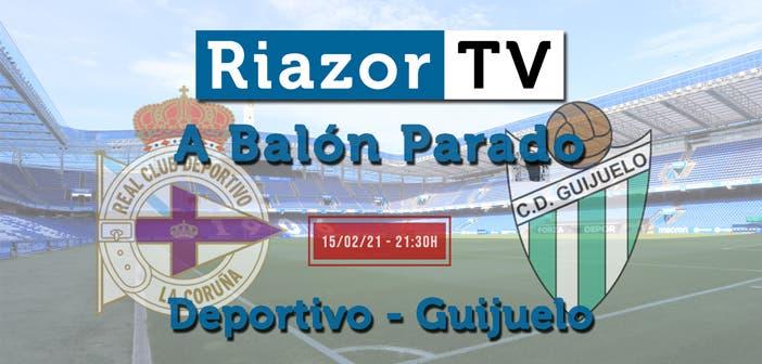 Deportivo vs Guijuelo