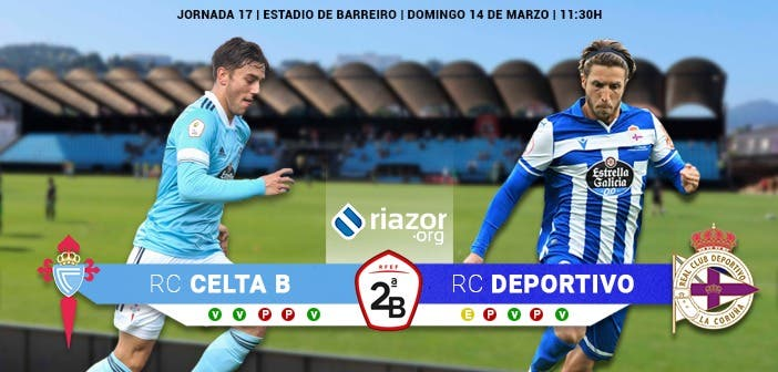 Celta B vs Deportivo previa