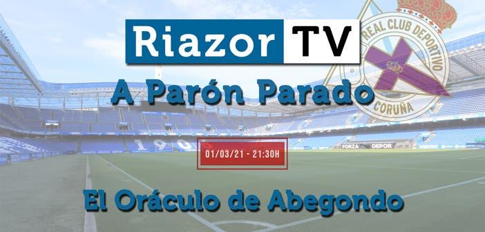 A Parón Parado y el 'Oráculo de Abegondo' para analizar la situación del Deportivo