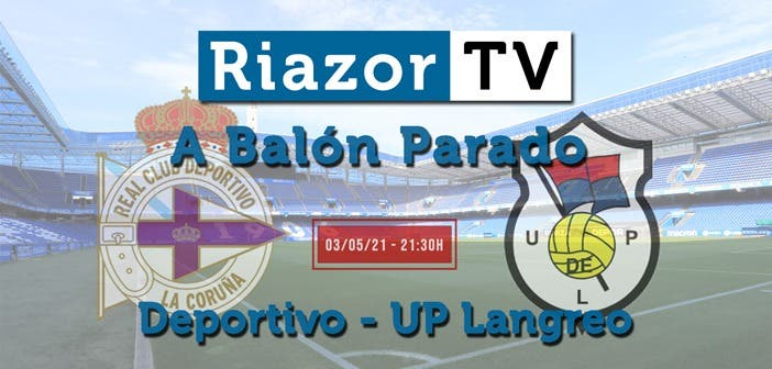 Deportivo vs UP Langreo