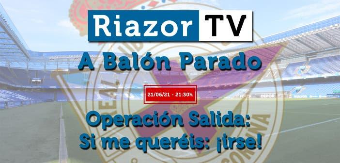 A Balón Parado directo RiazorTV
