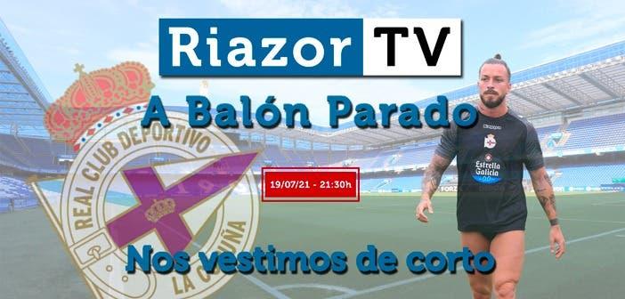 pretemporada del Deportivo en directo en RiazorTV