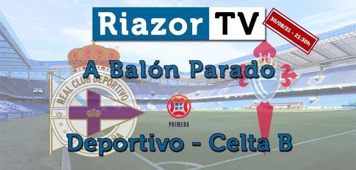 pospartido Deportivo vs Celta B en directo