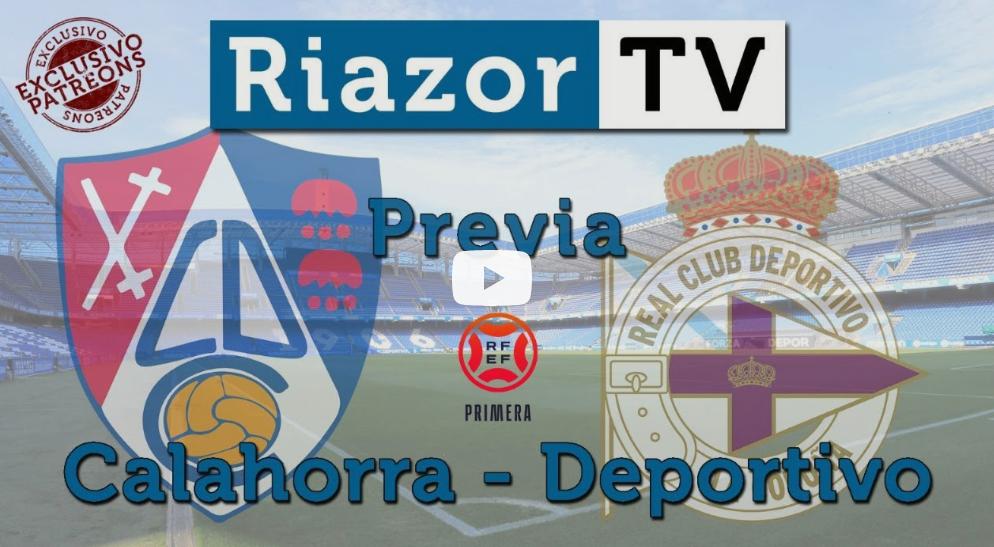 Calahorra vs Deportivo - La Previa -