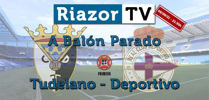 Tudelano vs Deportivo pospartido en directo